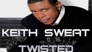 Keith Sweat - Twisted (Danny Dubbz Remix) - FULL TRACK