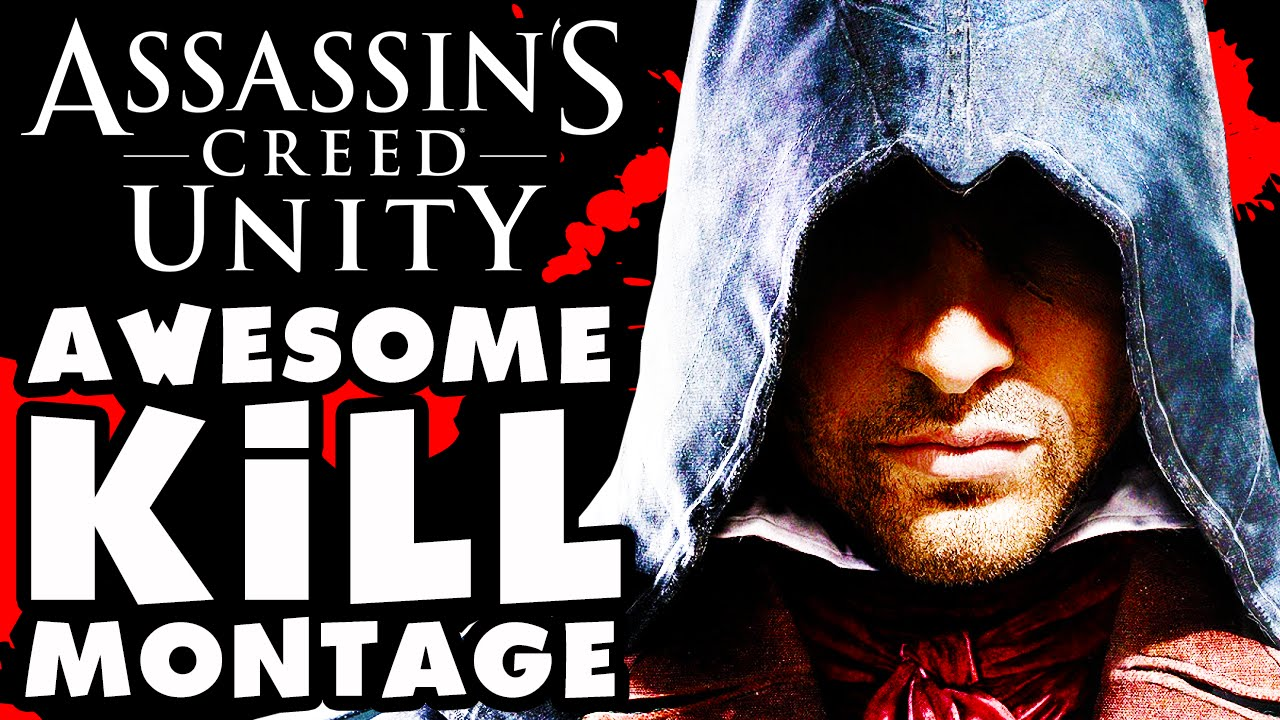 Assassin's Creed Unity - Awesome Kill Montage! - YouTube