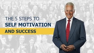 The 5 Steps to Self Motivation & Success