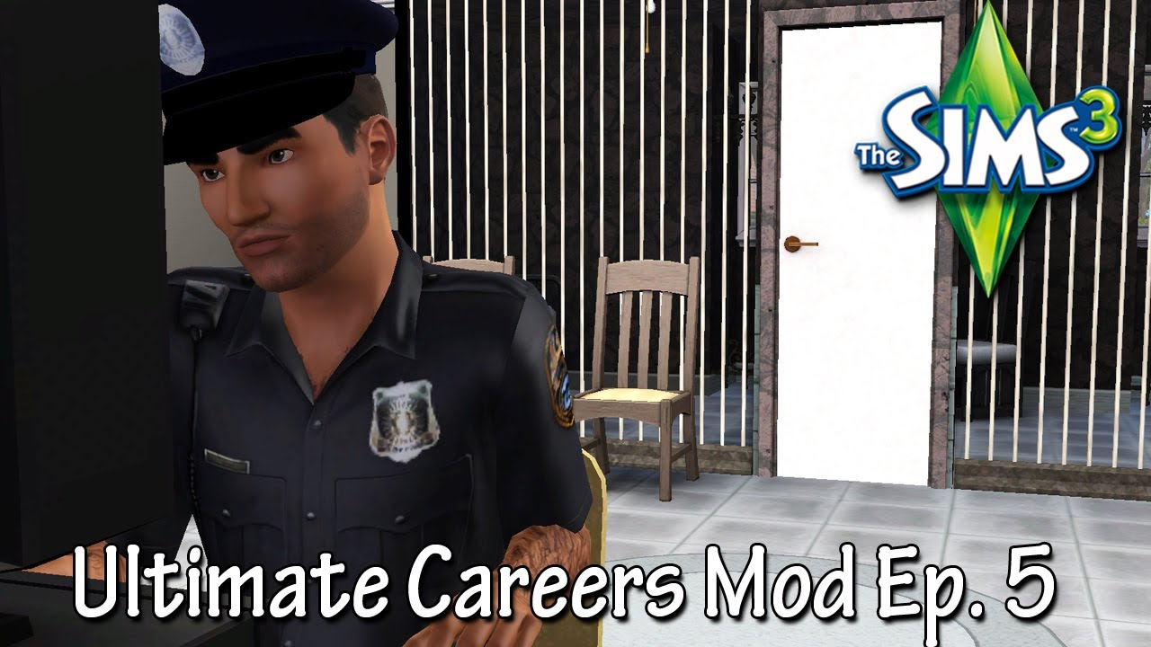 The Sims 3 Ultimate Careers Mod Law Enforcement Youtube