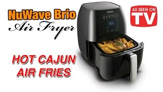 Cajun Hot Air Fries - NuWave Brio Air Fryer