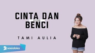 Cinta dan Benci cover by Tami Aulia Live Acoustic #Geisha