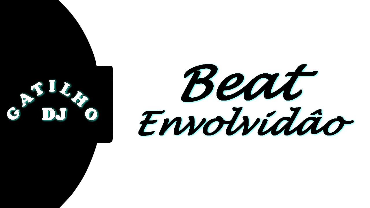 Base De Funk - Beat Envolvidão ( DJ GATILHO )