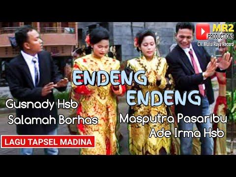 ENDENG ENDENG - Lagu Tapsel - MASPUTRA PAS / GUSNADY HSB / SALAMAH BORHAS / ADE IRMA HSB