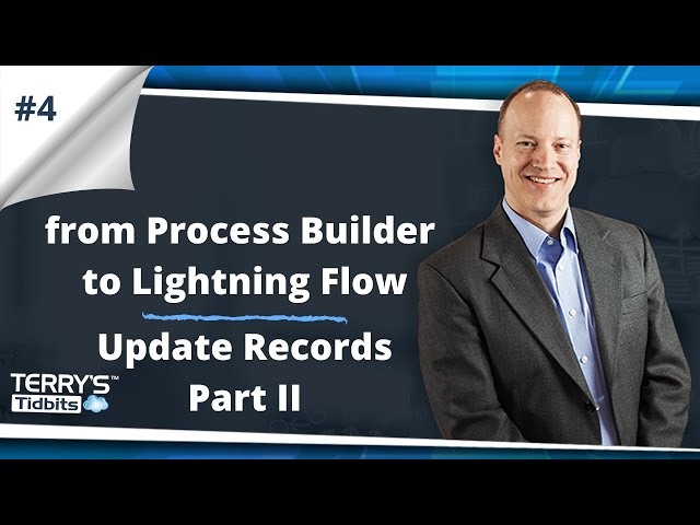 #4 From Process Builder to Lightning Flow - Updating Records - Part II