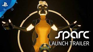 Sparc – Launch Trailer | PS VR