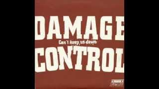 Watch Damage Control Cant Keep Us Down video