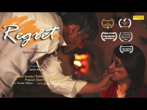 Regret | Jyoti Prakash | Lovekush Kundu, Rukhsar Mansoori | New Short Movie 2019 | Award Winning