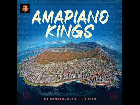 Download DJ CONSEQUENCE X MC FISH - AMAPIANO KINGS