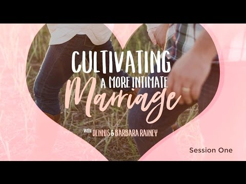 Cultivating a More Intimate Marriage–Day 1