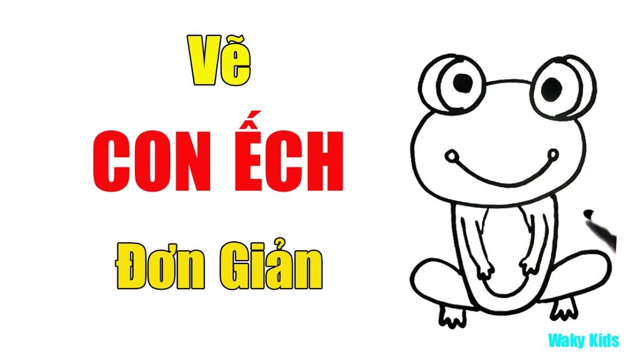 Hướng dẫn vẽ CON ẾCH đáng yêu   How to draw a frog   Waky Kids