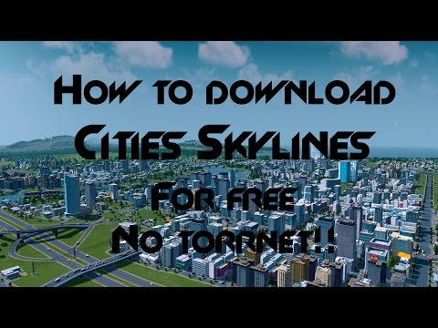 Tutorial: How to download Cities Skylines for free! (No torrent)