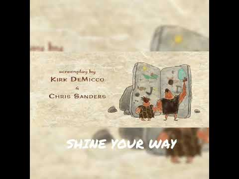 SHINE YOUR WAY!! Song (The Croods)