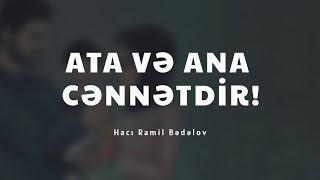 Ata və Ana cənnətdir - Hacı Ramil - (Dini statuslar 2020)