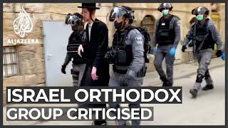 Israel's ultra-Orthodox communities 'ignoring' COVID-19 rules
