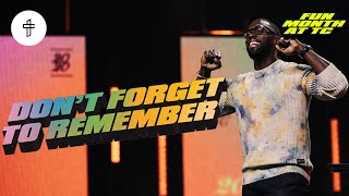 Don't Forget To Remember // Forgotten God's Faithfulness?//Fun Month at TC(Part 2)Pastor Robert Madu