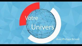 Votre Univers avec Philippe Briand