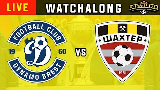 DINAMO BREST vs SHAKHTYOR SOLIGORSK - Live Football Watchalong Reaction - Belarus Cup 19/20