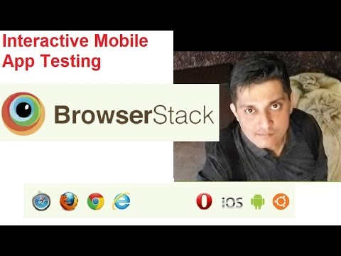 How to use Browserstack - Part 4 - Interactive Mobile App Testing