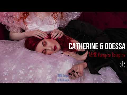 Catherine & Odessa [ASMR] ★ Vampire twins ♡♡ Roleplay pt8 ★ [Binaural] [Soft speaking] [Multilayer]