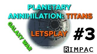 Planetary Annihilation: TITANS [ГАЛАКТИЧЕСКАЯ ВОЙНА] LP#3 ГАЛАКТИКА НАША