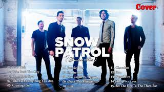 Snow Patrol Greatest Hits Cover 2017 - Best Of Snow Patrol - Snow Patrol New 2017