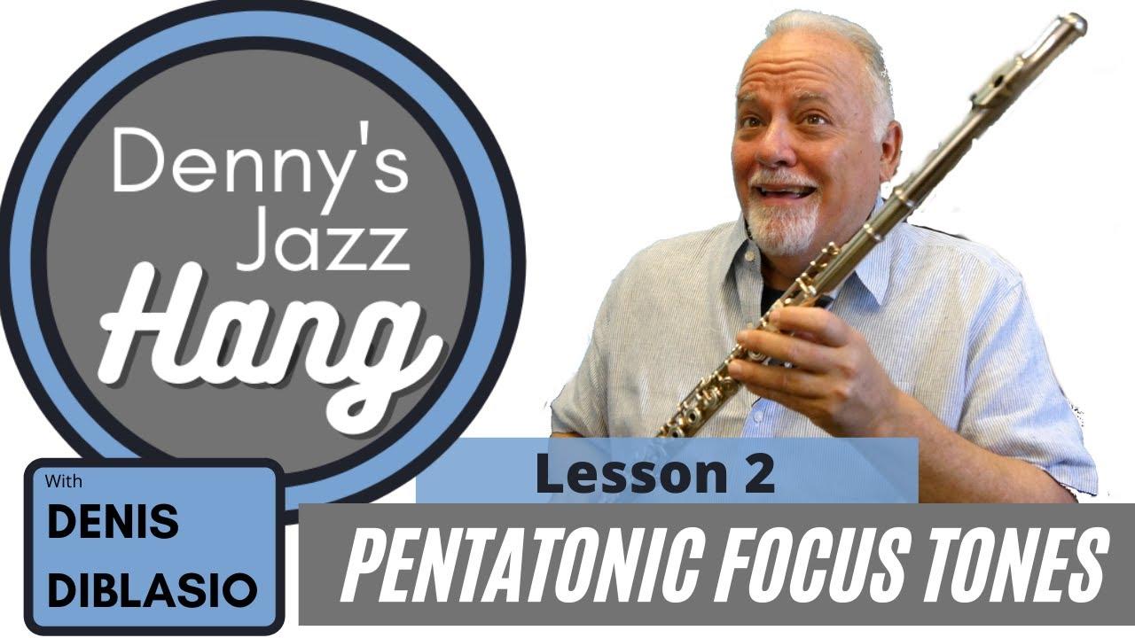 Denny's Jazz Hang Episode 2: Focus Tones