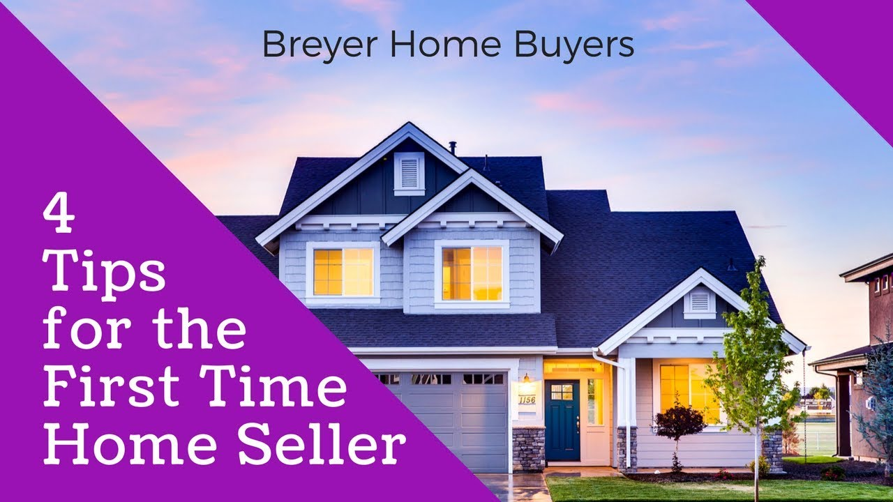 4 Tips for First Time Home Sellers in Atlanta | Breyer Home Buyers 770-744-0724