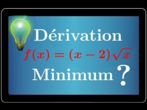 Dérivation • Minimum d'une fonction • Tableau de variations • Première S • f(x)=(x-2)√x - YouTube