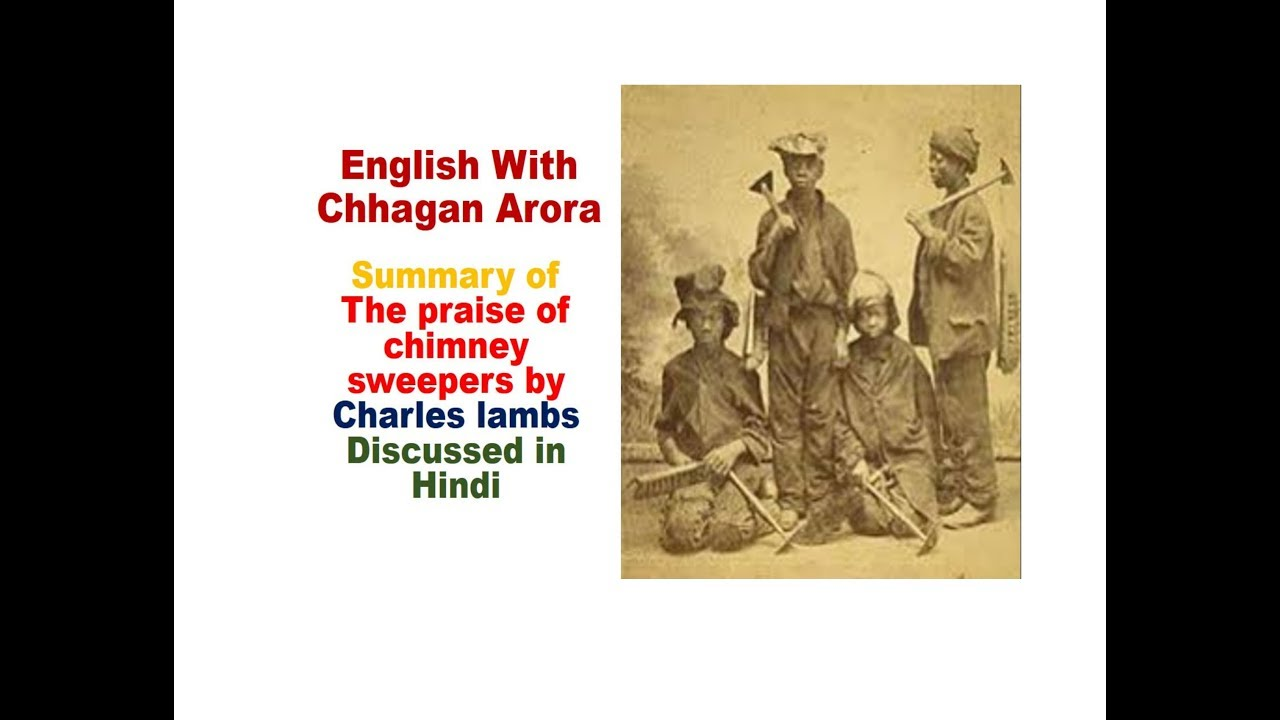 Summary of The praise of chimney sweepers by Charles lambs Discussed in  Hindi
