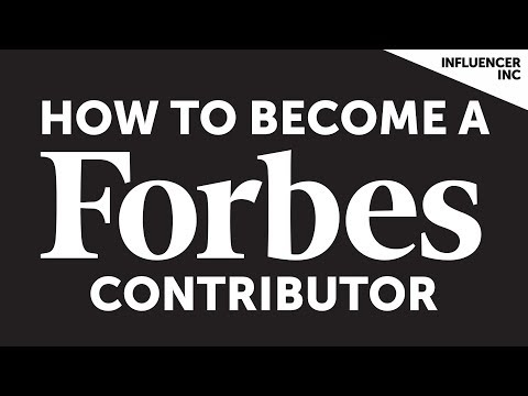 How To Become A Forbes Contributor | Contributor Series | Influencer Inc.