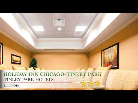 Holiday Inn Chicago-Tinley Park Convention Center - Tinley Park Hotels, Illinois