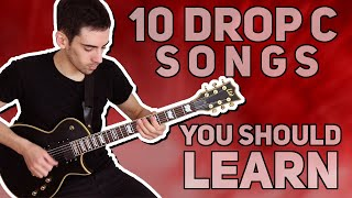10 DROP C SONGS YOU SHOULD LEARN!