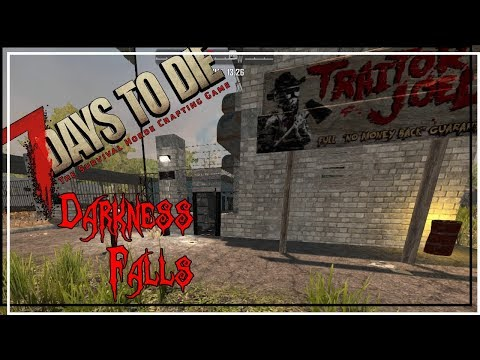 ★ 7 Days to Die Darkness Falls mod - Ep 3 - The (unprotected) trader station - alpha 16.4 let's play