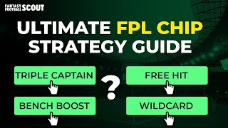 ULTIMATE FPL CHIP STRATEGY GUIDE FOR PROJECT RESTART