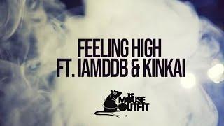 The Mouse Outfit feat. IAMDDB & KinKai - Feeling High