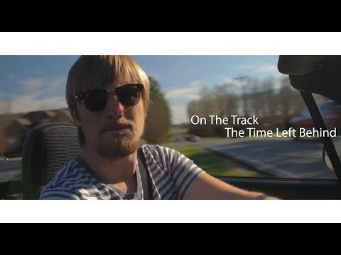 The Time Left Behind - On the Track