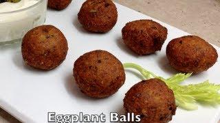 Eggplant Balls With Yoghurt Mint Dip Video Recipe Cheekyricho
