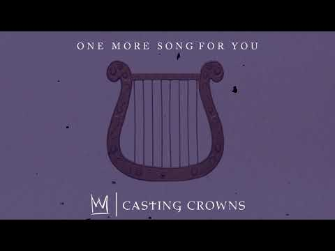 Casting Crowns - One More Song For You (Visualizer) Mp3