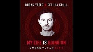 Burak Yeter - My Life Is Going On (Burak Yeter Remix) (Audio)