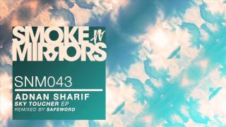 Adnan Sharif - Sky Toucher (Safeword Remix)