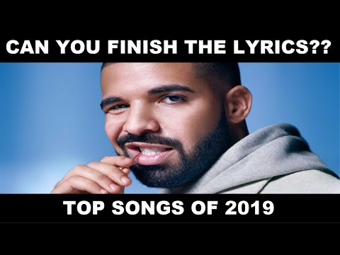 FINISH THE  CHALLENGE TOP SONGS OF 2019 Part 2