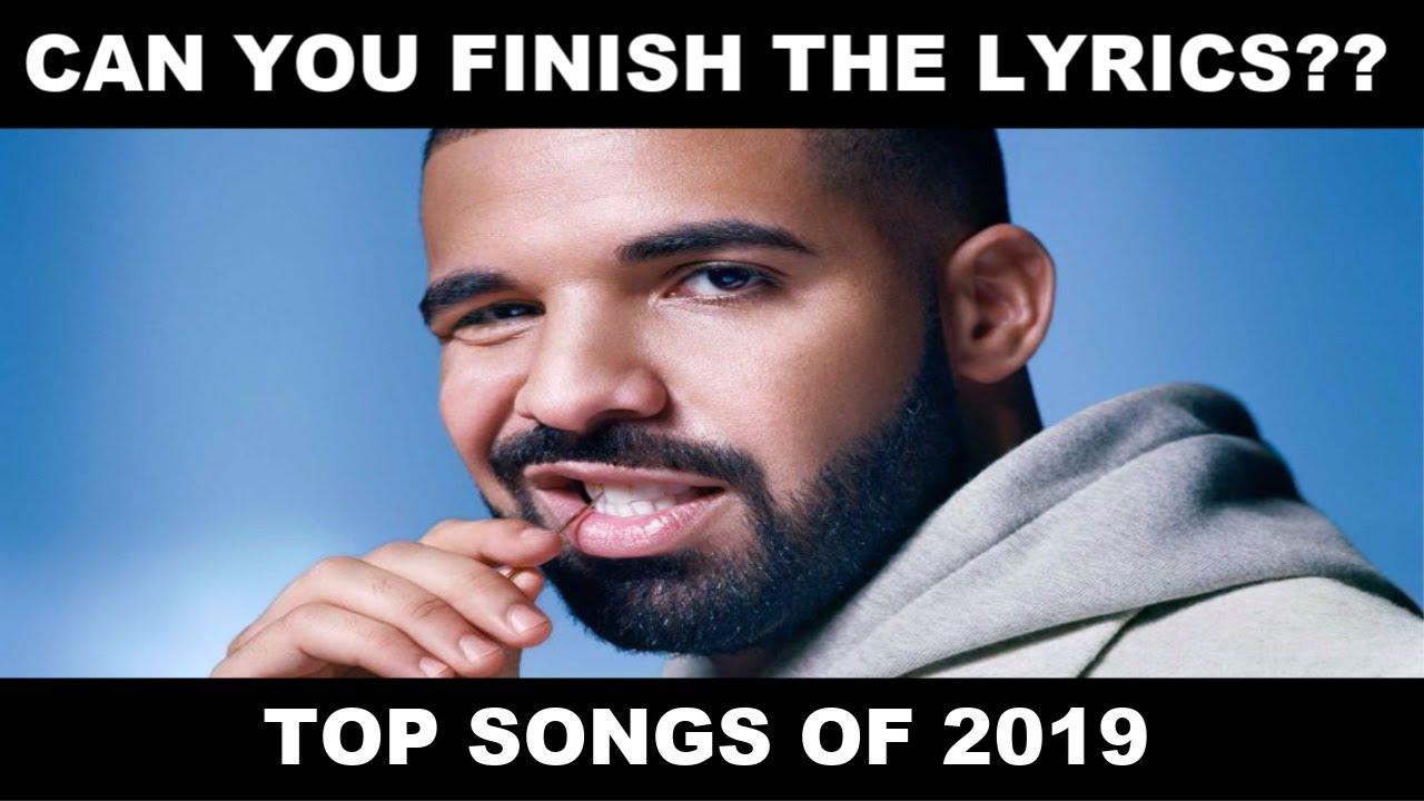 Finish The Lyrics Challenge Top Songs Of 2019 Part 2 Youtube