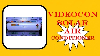 hindi india s first videocon solar air conditioner new updated news information 2017 by tiih