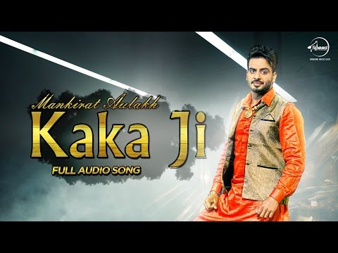Kaka Ji  (Full Audio Song) | Mankirt Aulakh | Latest Punjabi Song 2016 | Speed Records