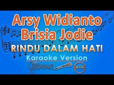 Download  Arsy Widianto & Brisia Jodie - Rindu Dalam Hati Karaoke   G Gratis, download lagu terbaru