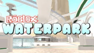 roblox water park with friends!!