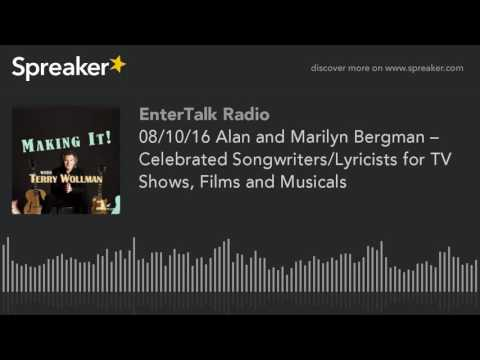 08/10/16 Alan and Marilyn Bergman – Celebrated Songwriters/Lyricists for TV Shows, Films and Musical
