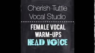 Free Female Vocal Warm-Ups: Head Voice (Cherish Tuttle Vocal Studio)