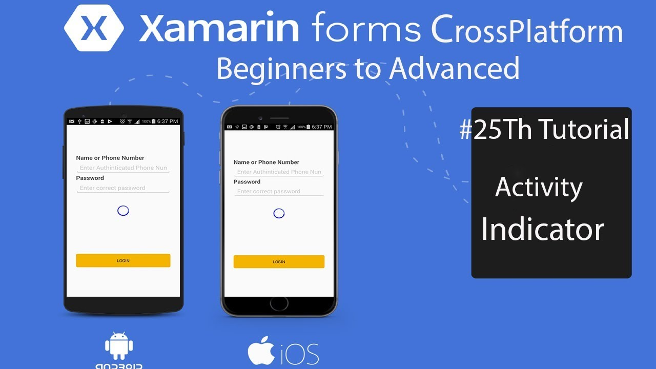 Xamarin forms Activity Indicator for Log In[Tutorial 25]